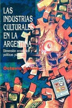 Industrias Culturales En La Argentina, Las - Getino, Octavio