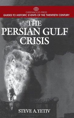 The Persian Gulf Crisis - Yetiv, Steve