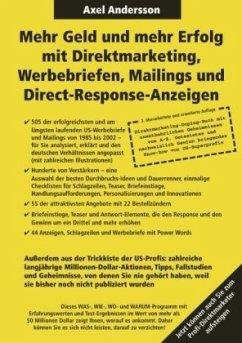 Mehr Geld und mehr Erfolg mit Direktmarketing, Werbebriefen, Mailings & Direct Response-Anzeigen - Andersson, Axel