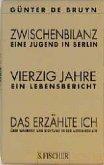 Zwischenbilanz / Vierzig Jahre / Das Erzählte Ich