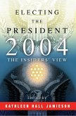 Electing the President, 2004: The Insiders' View
