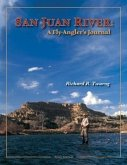 San Juan River: A Fly-Angler's Journal