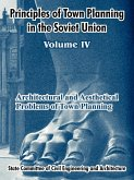 Principles of Town Planning in the Soviet Union: Volume IV
