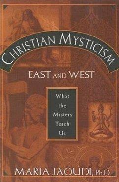 Christian Mysticism East and West - Jaoudi, Maria