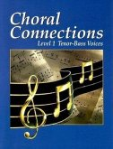 Choral Connections Level 1: Tenor-Bass Voices