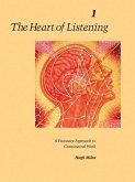 The Heart of Listening, Volume 1