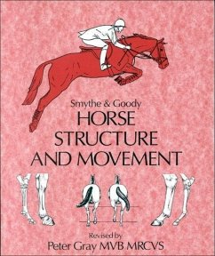 Horse Structure and Movement - Smythe, Reginald H.; Goody, Peter C.; Gray, Peter