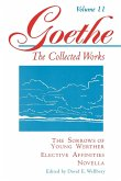 Goethe, Volume 11: The Sorrows of Young Werther--Elective Affinities--Novella
