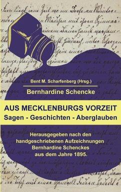 Aus Mecklenburgs Vorzeit - Schencke, Bernhardine; Scharfenberg, Bent M.
