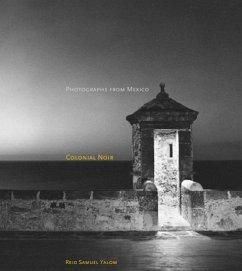 Colonial Noir: Photographs from Mexico - Yalom, Reid