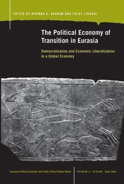 The Political Economy of Transition in Eurasia: Democratization and Economic Liberalization in a Global Economy