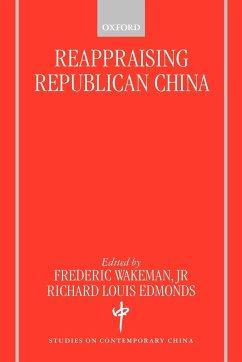 Reappraising Republican China - Wakeman, Frederic / Edmonds, Richard Louis (eds.)