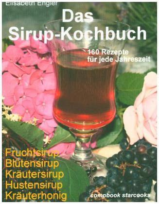 Das Sirup-Kochbuch - Engler, Elisabeth