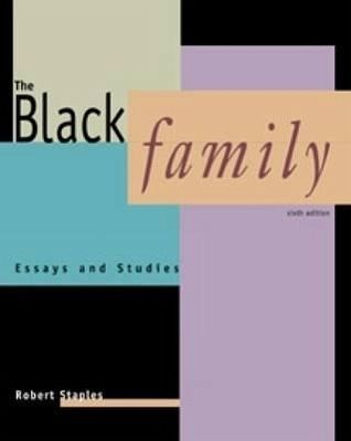 the black family essays and studies robert staples A guide to writing in religious studies faye halpern thomas a lewis  and robert orsi (study of religion and  we should not assign essays.