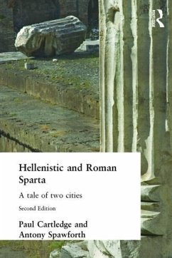 Hellenistic and Roman Sparta - Cartledge, Paul; Spawforth, Antony