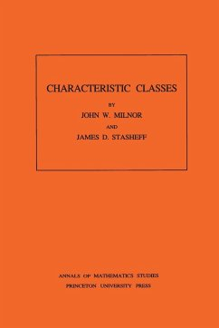 Characteristic Classes. (AM-76), Volume 76 - Milnor, John Stasheff, James D.
