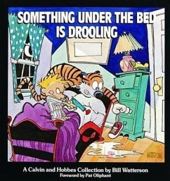 Something under the Bed is Drooling - A Calvin and Hobbes Collection - Watterson, Bill
