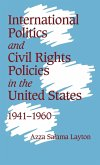 International Politics and Civil Rights Policies in the United States, 1941 1960