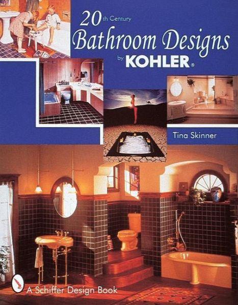 20th Century Bathroom Design By Kohler Von Tina Skinner Englisches Buch