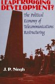 Leapfrogging Development?: The Political Economy of Telecommunications Restructuring