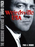 Weirdsville U.S.A.: The Obsessive Universe of David Lynch