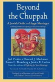 Beyond the Chuppah: A Jewish Guide to Happy Marriages