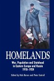 Homelands: War, Population and Statehood in Eastern Europe and Russia, 1918-1924
