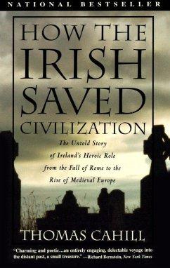 How The Irish Saved Civilizati - Cahill, Thomas