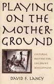 Playing on the Mother-Ground: Cultural Routines for Children's Development