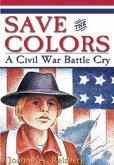 Save the Colors: A Civil War Battle Cry