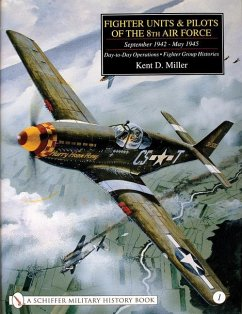 Fighter Units & Pilots of the 8th Air Force September 1942 - May 1945 Volume 1 Day-To-Day Operations - Fighter Group Histories - Miller, Kent D.