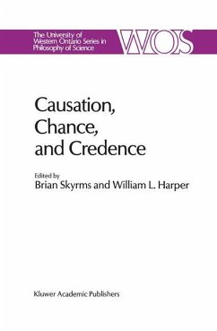 Causation, Chance and Credence - Skyrms, B. / Harper, W.L. (Hgg.)
