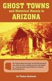 Ghost Towns & Historical Haunts in Arizona