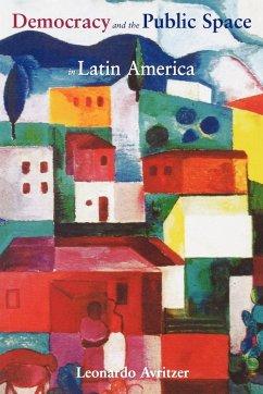 Democracy and the Public Space in Latin America - Avritzer, Leonardo
