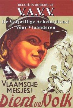 V.A.V.V.: Deel 2: de Vrijwillige Arbeidsdienst Voor Vlanderen - Herausgeber: Uitgeverij