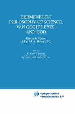 Hermeneutic Philosophy of Science, Van Gogh's Eyes, and God - Babich, B.E. (ed.)