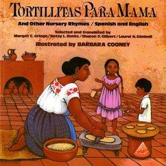 Tortillitas Para Mama: And Other Nursery Rhymes, Spanish and English