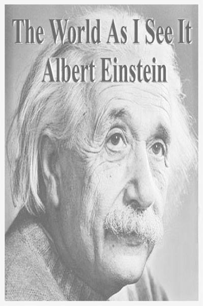 Albert einstein essay the world as i see it