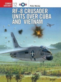 RF-8 Crusader Units Over Cuba and Vietnam - Mersky, Peter