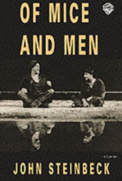 Of Mice and Men – John Steinbeck