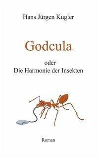 Godcula oder Die Harmonie der Insekten