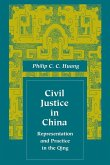 Civil Justice in China: Representation and Practice in the Qing