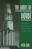 The Limits of Doubt: The Moral and Political Implications of Skepticism