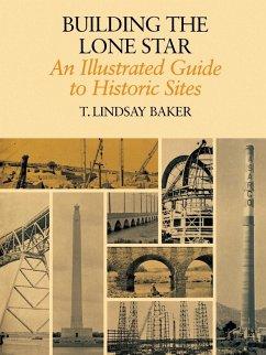 Building the Lone Star - Baker, T. Lindsay
