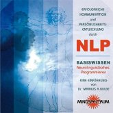Erfolgreiche Kommunikation und Persönlichkeitsentwicklung durch NLP. CD