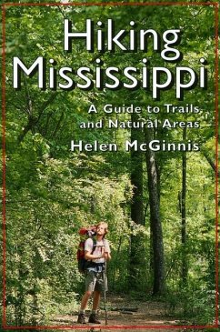 Hiking Mississippi: A Guide to Trails and Natural Areas - McGinnis, Helen