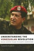 Understanding the Venezuelan Revolution: Hugo Chavez Talks to Marta Harnecker
