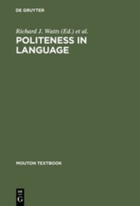 Politeness in Language - Watts, Richard J. / Ide, Sachiko / Ehlich, Konrad (eds.)