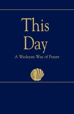 This Day (Regular Edition): A Wesleyan Way of Prayer