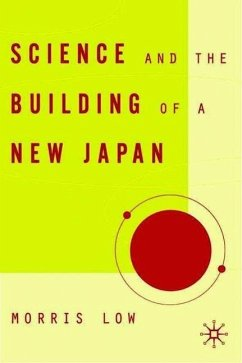 Science and the Building of a New Japan - Low, M.